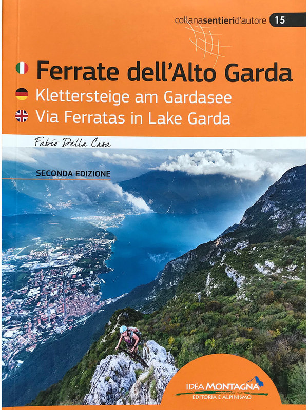 Ferrate dell'Alto Garda - Klettersteige am Gardasee - Via Ferratas in Lake Garda